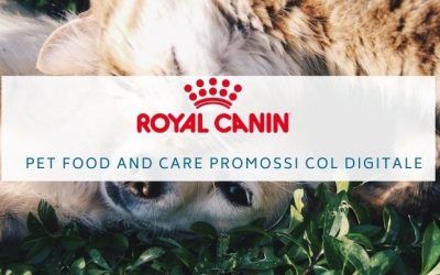 Royal Canin: Pet Food and Care promossi col digitale