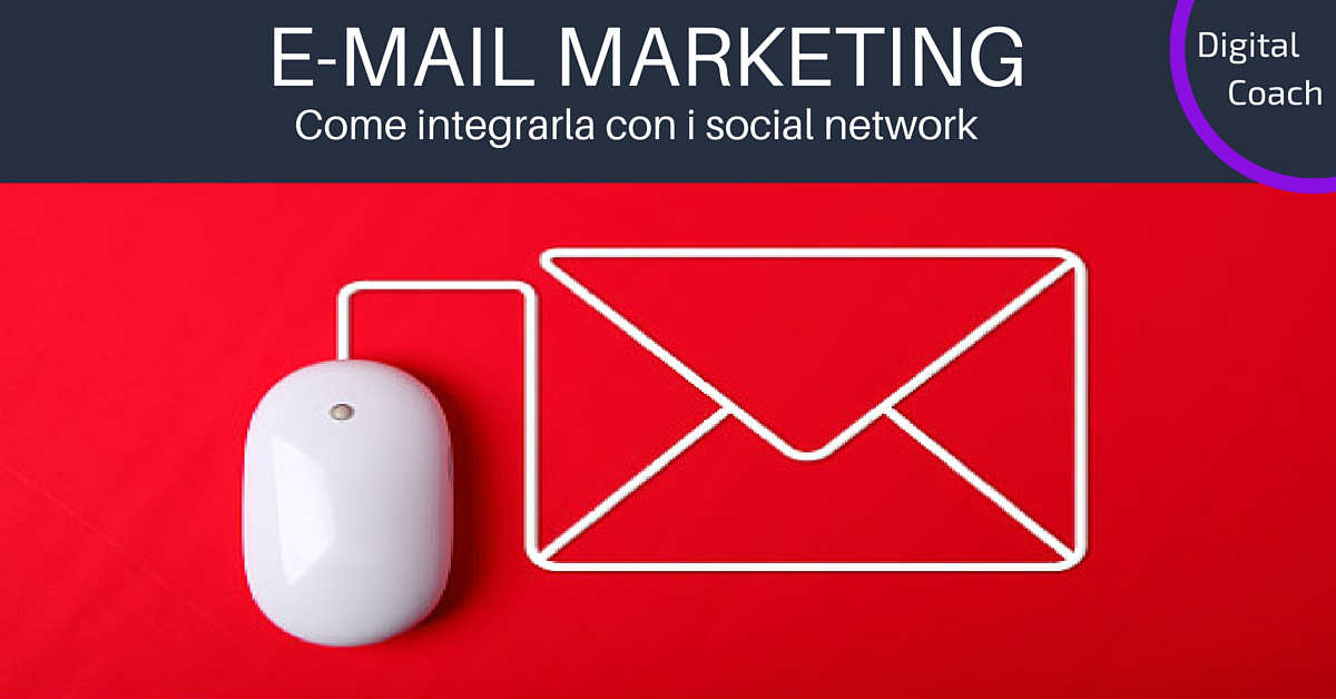 Email Marketing al tempo dei Social Network | Digital Coach