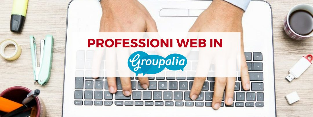 PROFESSIONI WEB IN GROUPALIA