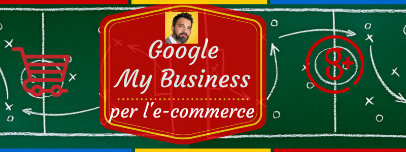 Google My Business per l'e-commerce: intervista a Salvatore Russo