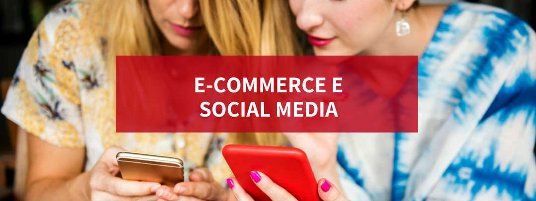 E-commerce e l'importanza dei social media