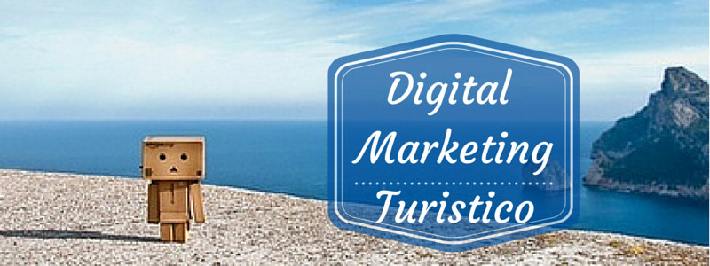 Digital marketing turistico: farlo con successo | Digital Coach®