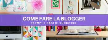 Come fare la blogger