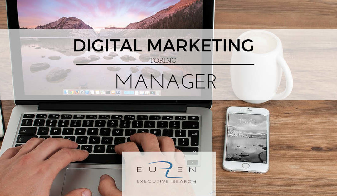 Digital Marketing Manager – Euren InterSearch – Torino