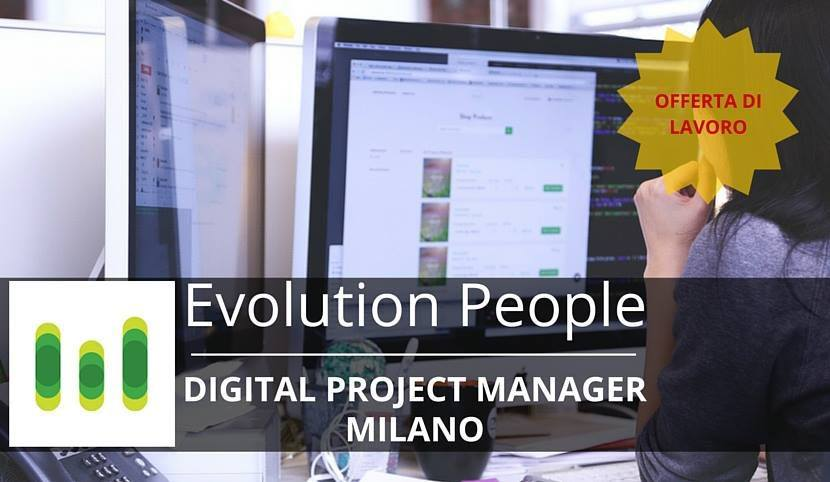 Digital Project Manager – Milano – Evolution People