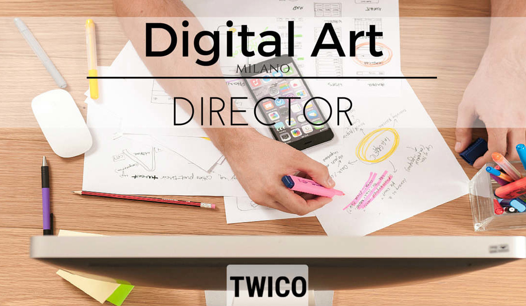Digital Art Director – Milano – Twico