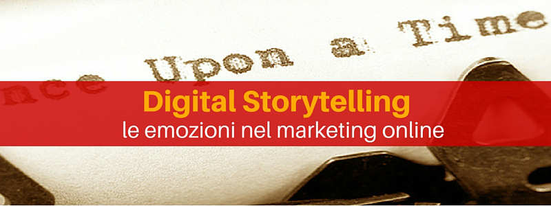 Digital Storytelling: le emozioni nel marketing online [Intervista]