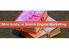 Mini guida: SEM (Search Engine Marketing)