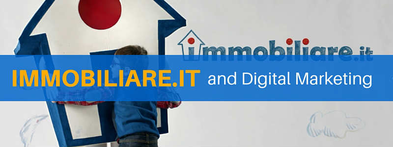 Immobiliare.it: il digital marketing del portale immobiliare