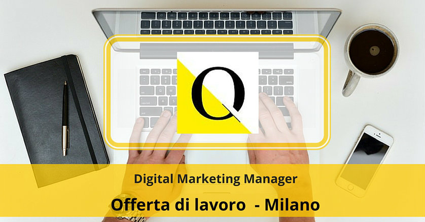 Digital Marketing Manager – Milano – Quattrocento