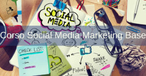 Corso Social Media Marketing Base