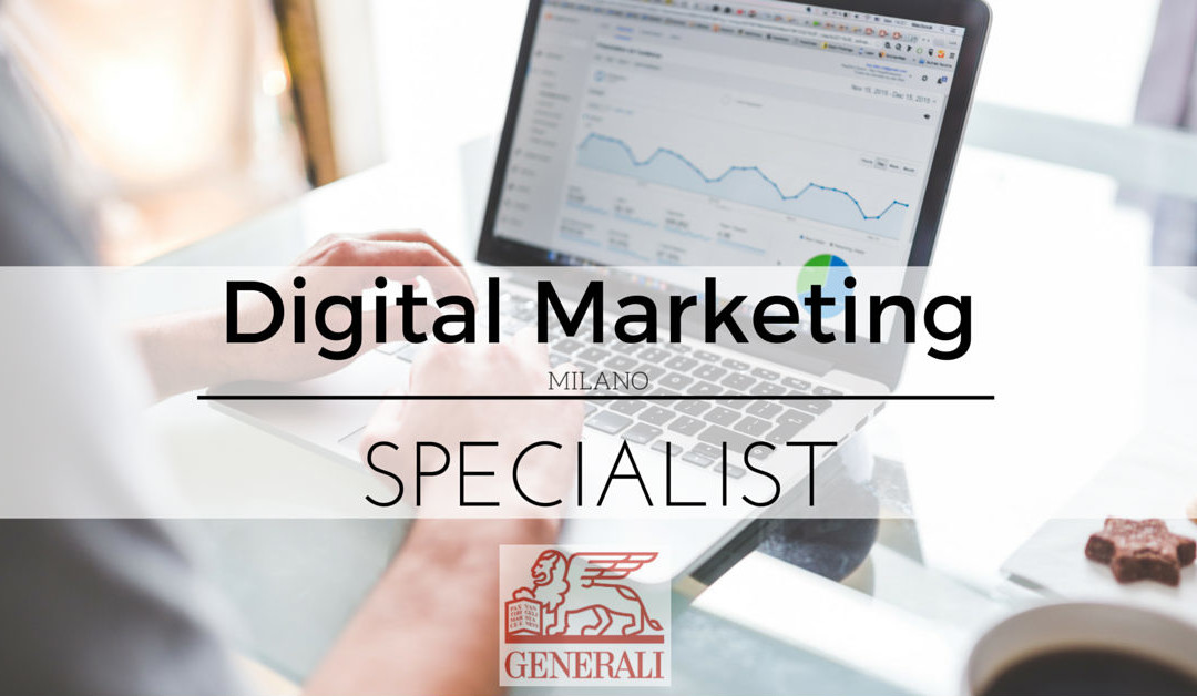 Digital Marketing Specialist – Milano – Generali