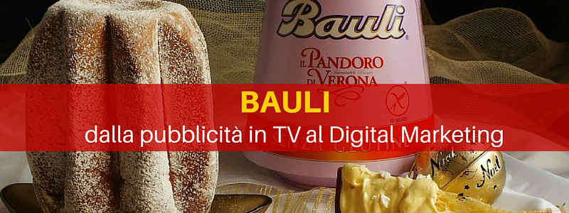 Bauli: dalla pubblicità in Tv al digital marketing [video intervista]