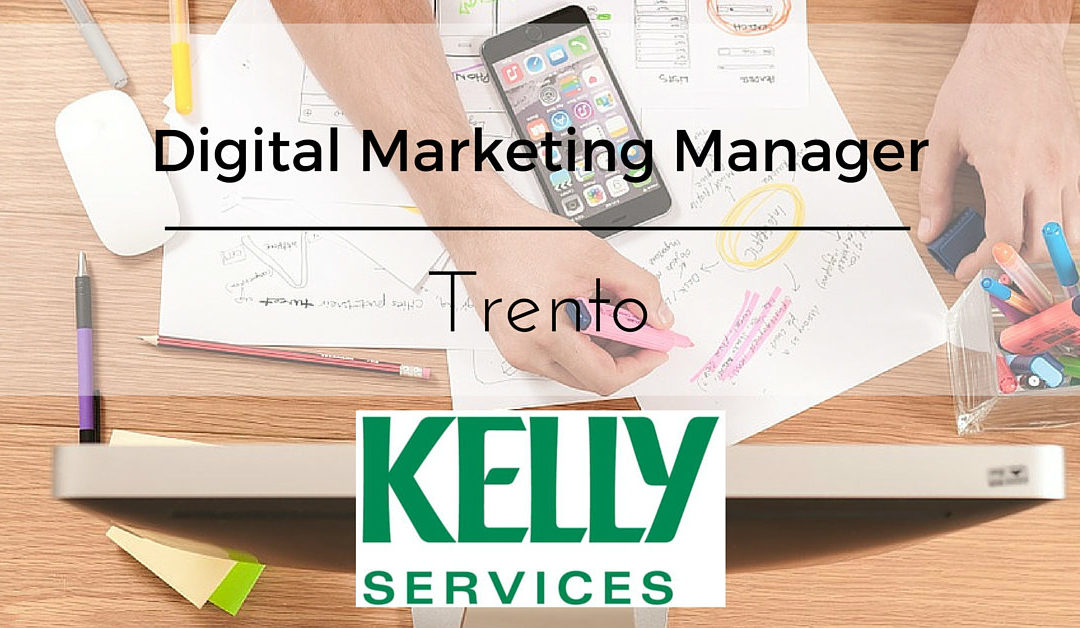 Digital Marketing Manager – Trento – Kelly Services