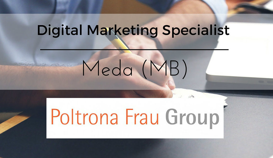 Digital Marketing Specialist – Meda – Poltrona Frau Group