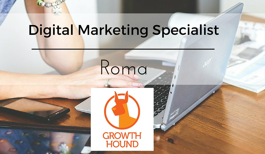 Digital Marketing Specialist – Roma – Growth Hound