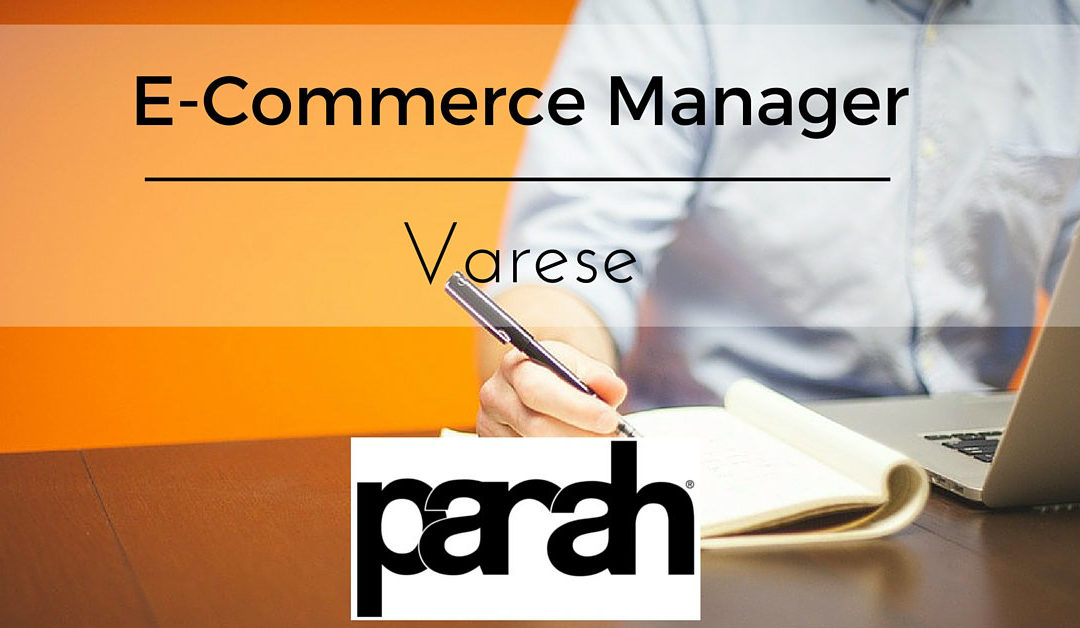 E-Commerce Manager – Varese – Parah