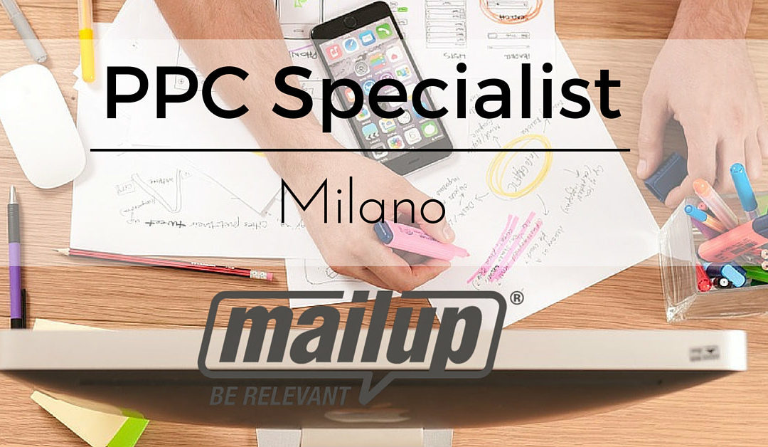 PPC Specialist – Milano – MailUp