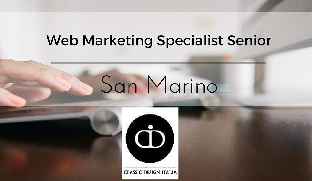 Web Marketing Specialist – San Marino – Classic Design Italia