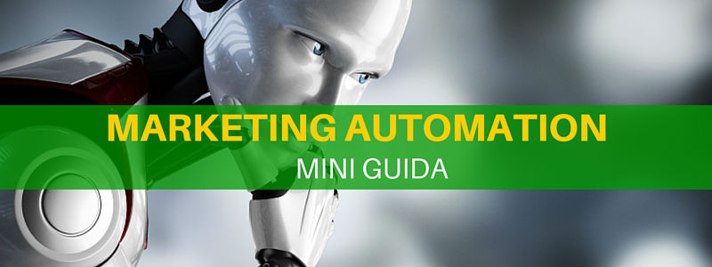 Marketing Automation [mini-guida per capire cos'è]