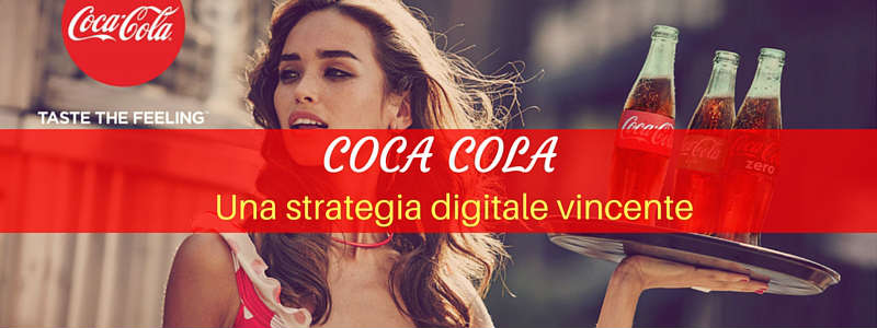 Coca Cola: una strategia digitale vincente