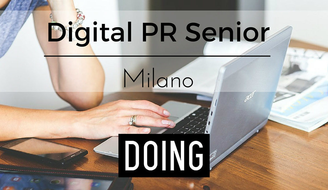Digital PR Senior – Milano – Doing