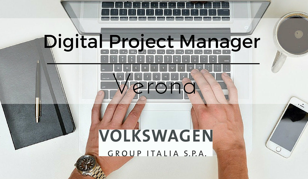 Digital Project Manager – Verona – Volkswagen Group Italia