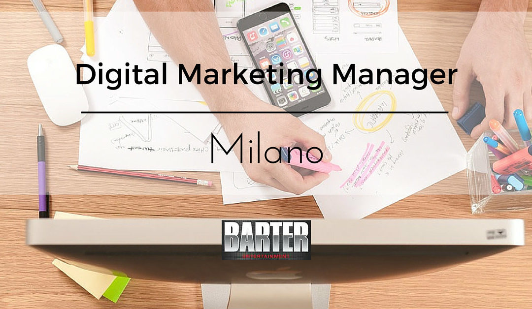 Digital Marketing Manager – Milano – Barter