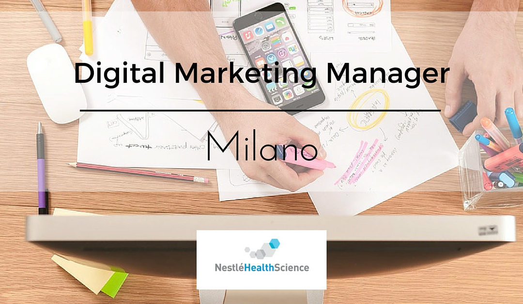 Digital Marketing Specialist – Assago – Nestlè Health Science