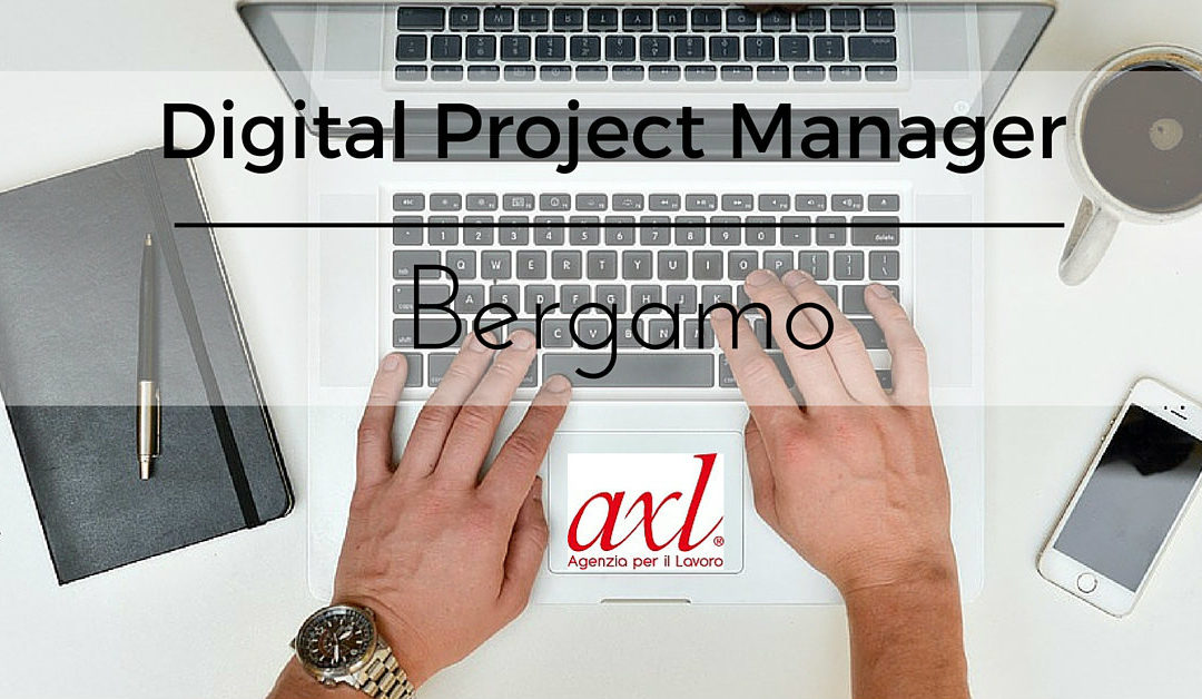 Digital Project Manager Senior – Bergamo – Axl Srl