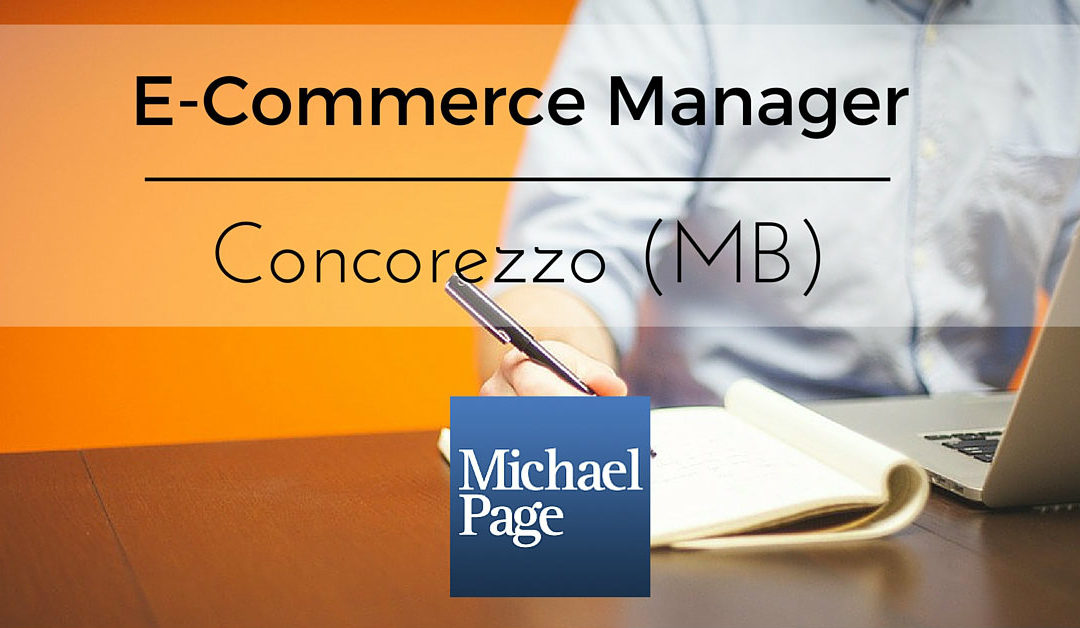 E-Commerce Manager – Concorezzo – Michael Page