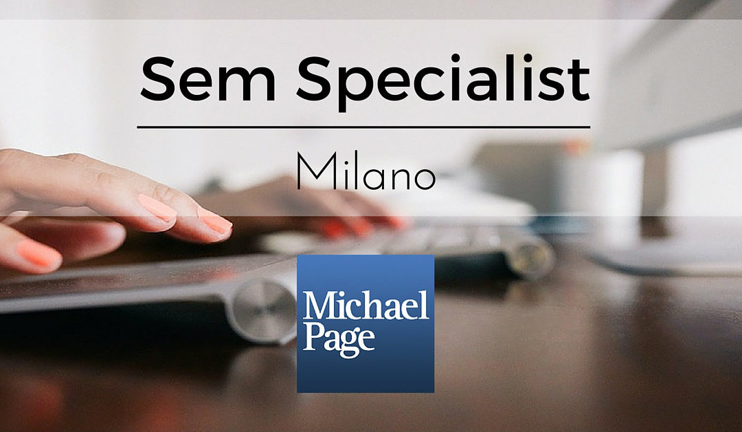Sem Specialist – Milano – Michael Page