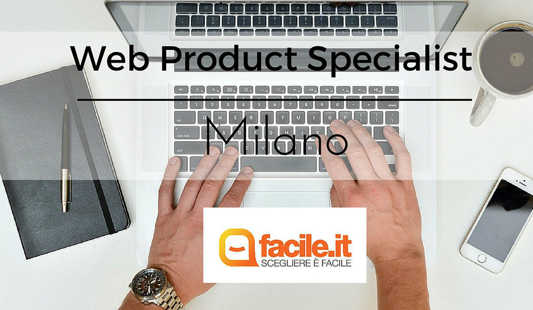 Web Product Specialist – Milano – Facile.it