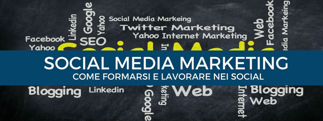 Social Media Marketing: come formarsi e lavorare nei social