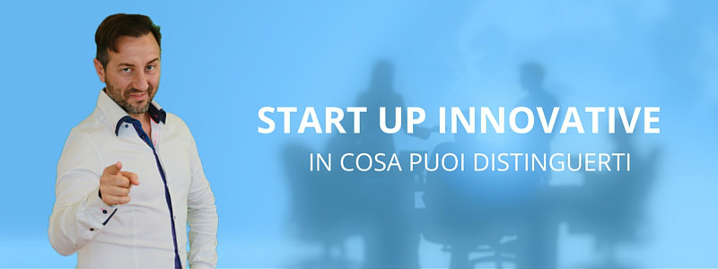 Start up innovative: come si creano, come lanciarle