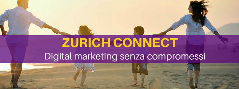 Zurich Connect: digital marketing senza compromessi