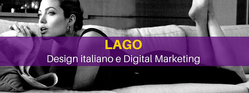 Lago: Design italiano e Digital marketing