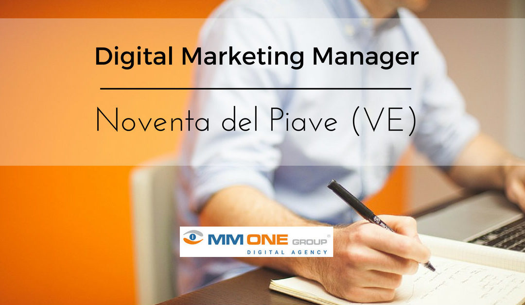 Digital Marketing Manager – Noventa di Piave – MM One Group
