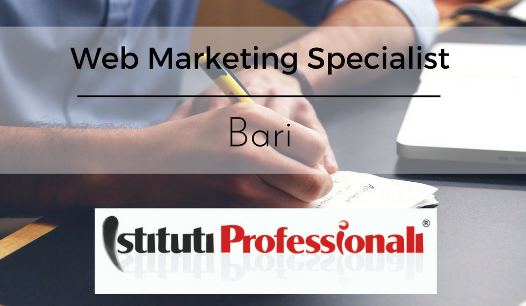 Web Marketing Specialist – Bari – Istituti Professionali