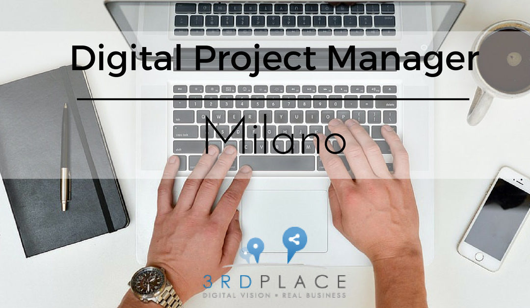 Digital Project Manager – Milano – 3rdPLACE