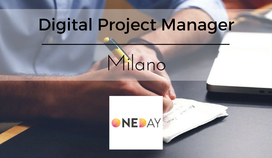 Digital Project Manager – Milano – Oneday Group