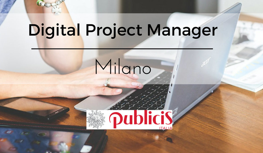 Digital Project Manager – Milano – Publicis Italy