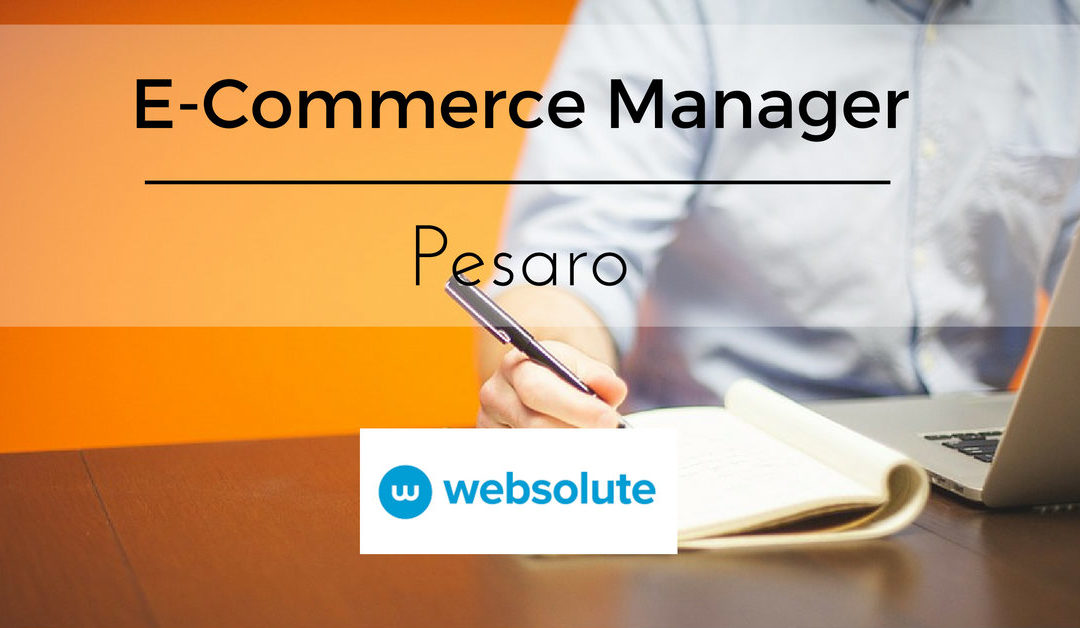 E-Commerce Manager – Pesaro – Websolute