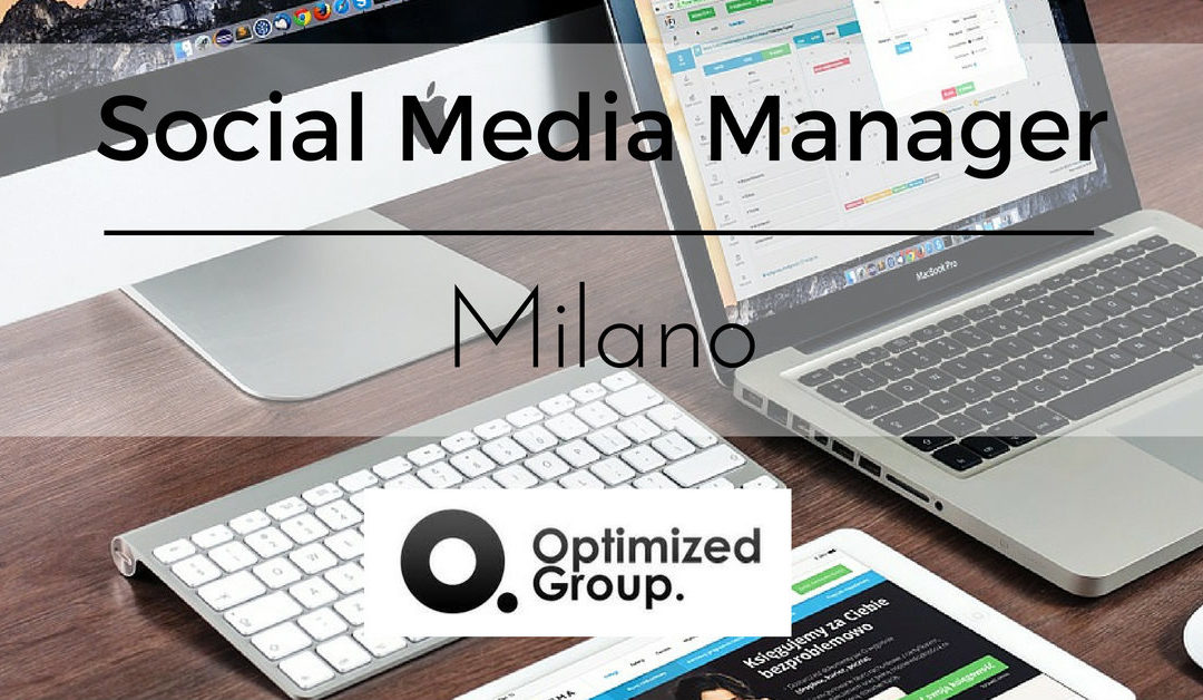 Social Media Manager – Milano – Optimized Group
