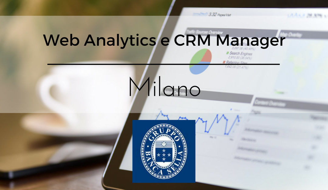 Web Analytics e Crm Manager – Milano – Banca Sella