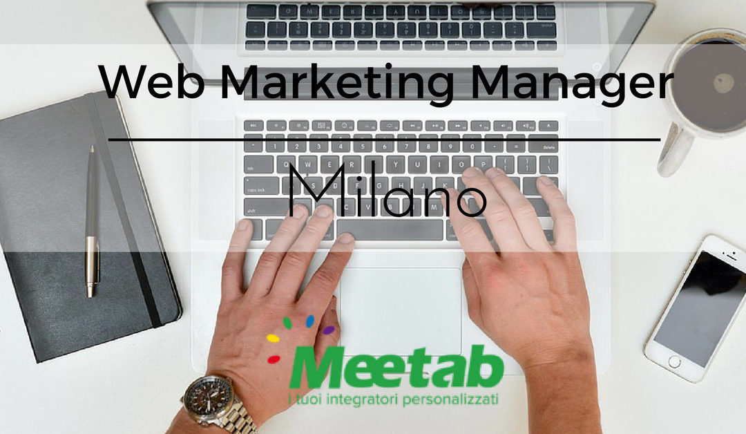Web Marketing Manager – Milano – Meetab srl