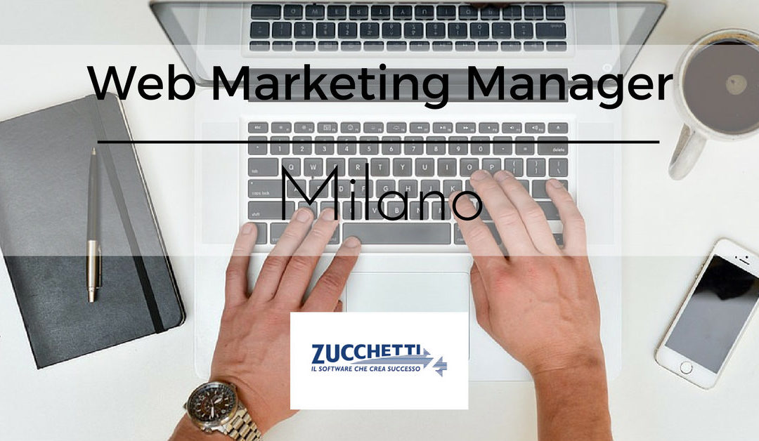 Web Marketing Manager – Milano – Zucchetti