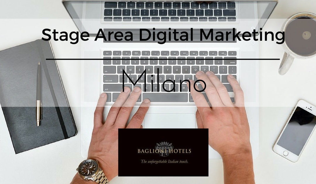 Stage Area Digital Marketing – Milano – Baglioni Hotels