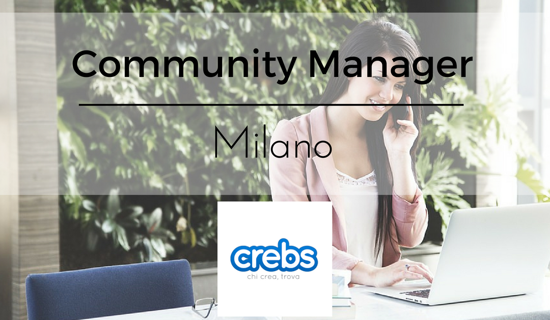 Community Manager – Milano – Crebs