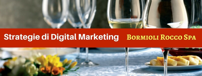 La strategia di Digital Marketing di Bormioli Rocco Spa